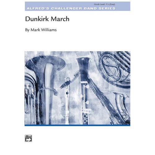 ALFRED PUBLISHING WILLIAMS JOHN - DUNKIRIK MARCH - SYMPHONIC WIND BAND