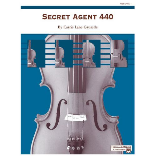 ALFRED PUBLISHING GRUSELLE CARRIE LANE - SECRET AGENT 440 - STRING ORCHESTRA