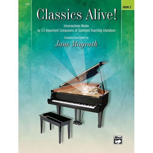 ALFRED PUBLISHING MAGRATH JANE - CLASSICS ALIVE! BOOK 2 - PIANO SOLO