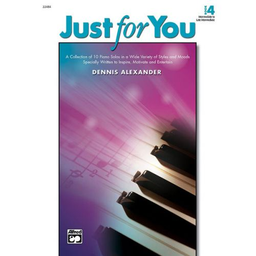 ALFRED PUBLISHING ALEXANDER DENNIS - JUST FOR YOU BOOK 4 - PIANO SOLO
