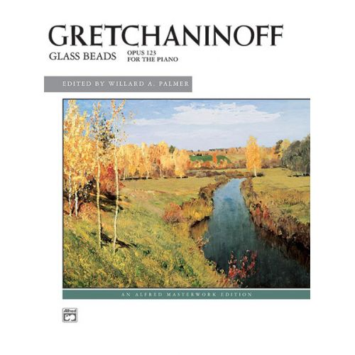 ALFRED PUBLISHING GRETCHANINOFF ALEXANDER - GLASS BEADS OP 123 - PIANO SOLO