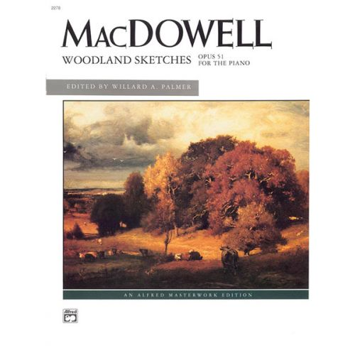 ALFRED PUBLISHING MACDOWELL E. - WOODLAND SKETCHES OP51 - PIANO