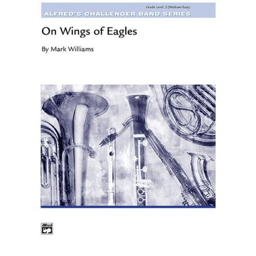 ALFRED PUBLISHING WILLIAMS JOHN - ON WINGS OF EAGLES - SYMPHONIC WIND BAND