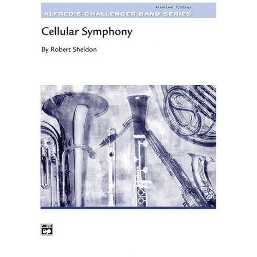 ALFRED PUBLISHING SHELDON ROBERT - CELLULAR SYMPHONY - SYMPHONIC WIND BAND