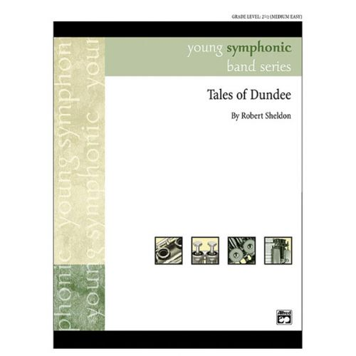 ALFRED PUBLISHING SHELDON ROBERT - TALES OF DUNDEE - SYMPHONIC WIND BAND