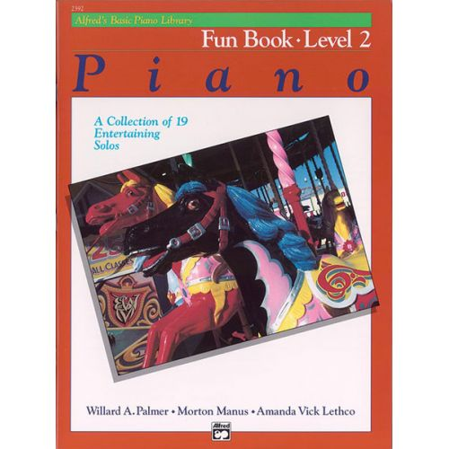 ALFRED PUBLISHING PALMER MANUS AND LETHCO - ALFRED'S BASIC PIANO FUN BOOK LEVEL 2 - PIANO