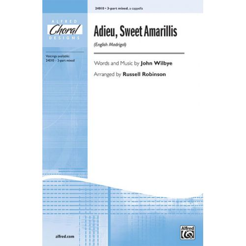 ALFRED PUBLISHING WILBYE ,ARR ROBINSON - ADIEU, SWEET AMARILLIS 3-PART MIXED - MIXED VOICES