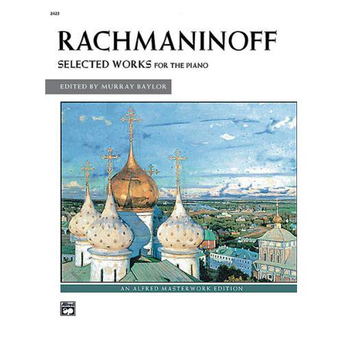 ALFRED PUBLISHING RACHMANINOV SERGEI - SELECTED WORKS - PIANO
