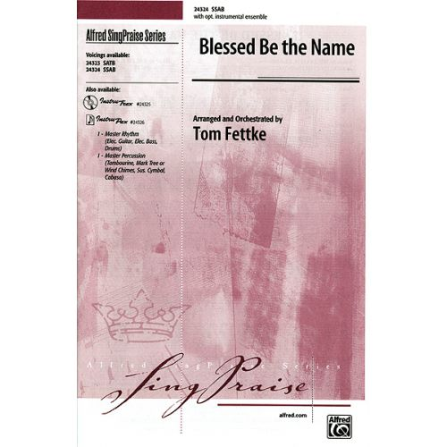 ALFRED PUBLISHING FETTKE TOM - BLESSED BE THE NAME SSAB - MIXED VOICES