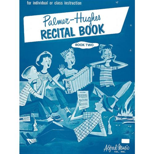 ALFRED PUBLISHING PALMER BILL AND HUGHES ED - ACCORDION, RECITAL BOOK 2 - ACCORDION