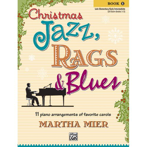 ALFRED PUBLISHING MIER MARTHA - CHRISTMAS JAZZ RAGS AND BLUES - BOOK 1 - PIANO SOLO