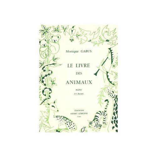 LEMOINE GABUS MONIQUE - LIVRE DES ANIMAUX VOL.2 - PIANO