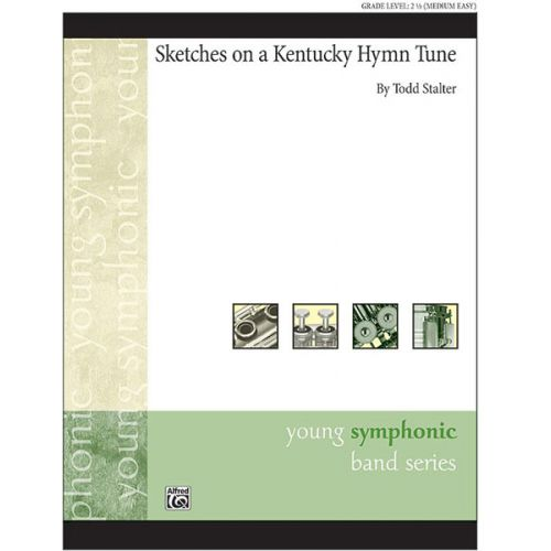 ALFRED PUBLISHING STALTER TODD - SKETCHES ON A KENTUCKY HYMN TUNE - SYMPHONIC WIND BAND