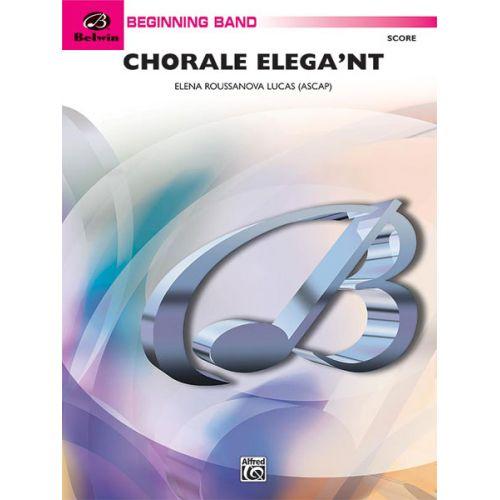 ALFRED PUBLISHING ROUSSANOVA LUCA ELENA - CHORALE ELEGA'NT - SYMPHONIC WIND BAND