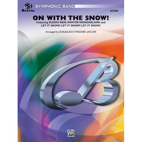 ALFRED PUBLISHING WAGNER DOUGLAS E. - ON WITH THE SNOW! - SYMPHONIC WIND BAND