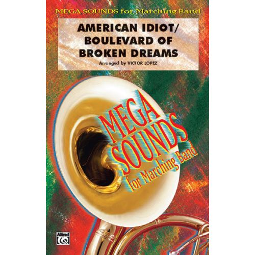 ALFRED PUBLISHING LOPEZ VICTOR - AMERICAN IDIOT ,BOULEVARD BROKEN DREAM - SCORE AND PARTS