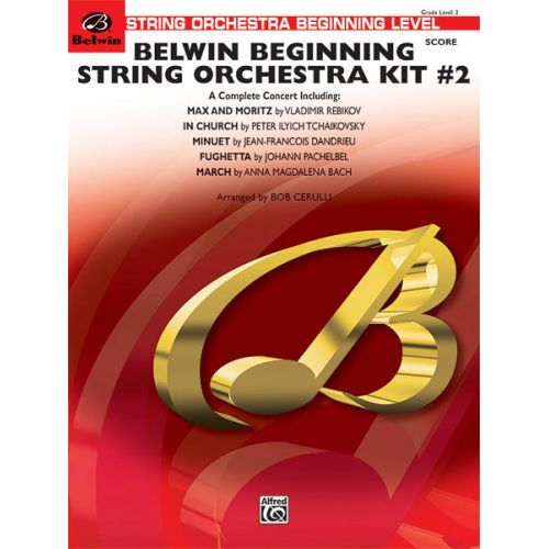 ALFRED PUBLISHING CERULLI BOB - BELWIN BEGINNING STRING ORCHESTRA KIT #2 - STRING ORCHESTRA
