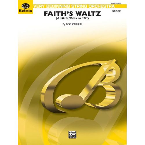 ALFRED PUBLISHING CERULLI BOB - FAITH'S WALTZ - STRING ORCHESTRA