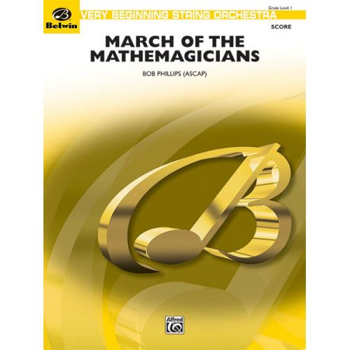 ALFRED PUBLISHING PHILLIPS BOB - MARCH OF THE MATHEMAGICIANS - STRING ORCHESTRA