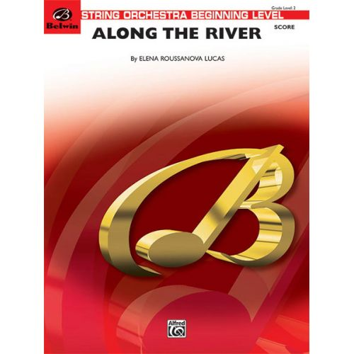 ALFRED PUBLISHING ROUSSANOVA LUCA ELENA - ALONG THE RIVER - STRING ORCHESTRA