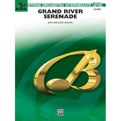 ALFRED PUBLISHING BULLOCK JACK - GRAND RIVER SERENADE - STRING ORCHESTRA