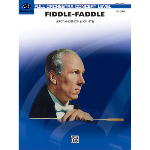 ALFRED PUBLISHING ANDERSON LEROY - FIDDLE-FADDLE - FULL ORCHESTRA