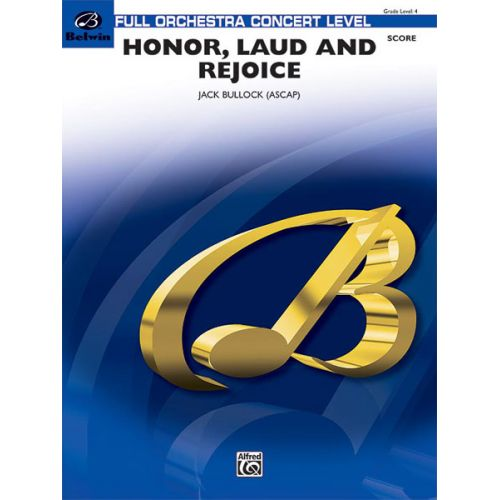 ALFRED PUBLISHING BULLOCK JACK - HONOR, LAUD AND REJOICE - FULL ORCHESTRA