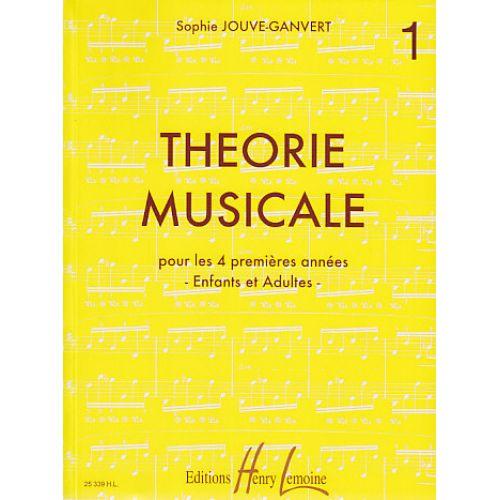 LEMOINE JOUVE-GANVERT SOPHIE - THÉORIE MUSICALE VOL.1