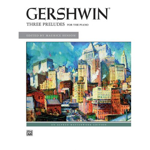 ALFRED PUBLISHING GERSHWIN GEORGE - THREE PRELUDES FOR PIANO - PIANO SOLO