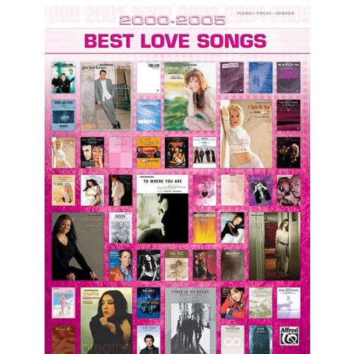 ALFRED PUBLISHING 2000-2005 BEST LOVE SONGS - PVG