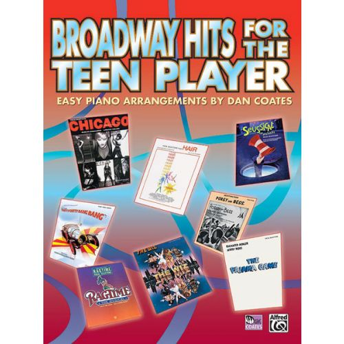 ALFRED PUBLISHING COATES DAN - BROADWAY HITS FOR THE TEEN PLAYER - PIANO