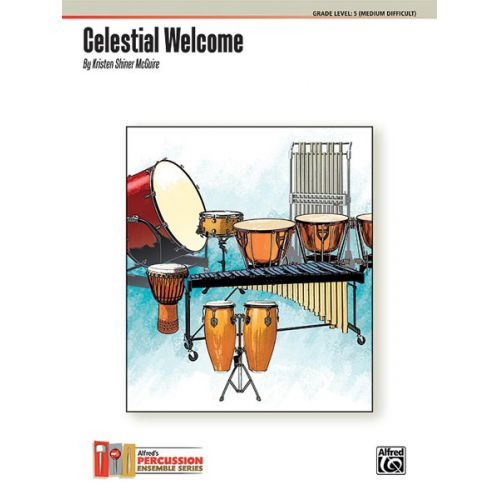 ALFRED PUBLISHING SHINER MCGUIRE KRISTEN - CELESTIAL WELCOME - PERCUSSION ENSEMBLE