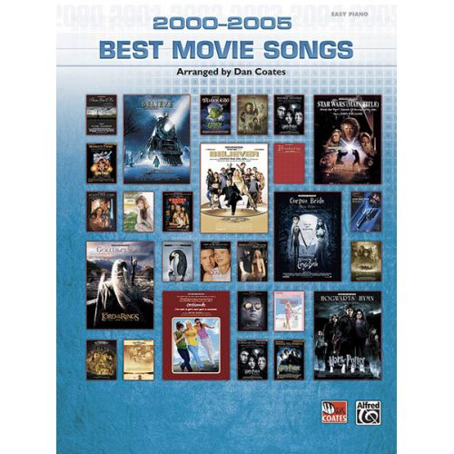 ALFRED PUBLISHING COATES DAN - BEST MOVIE SONGS 2000-2005 - PIANO