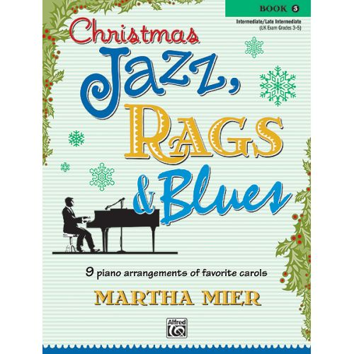 ALFRED PUBLISHING MIER MARTHA - CHRISTMAS JAZZ, RAGS AND BLUES BOOK 3 - PIANO SOLO