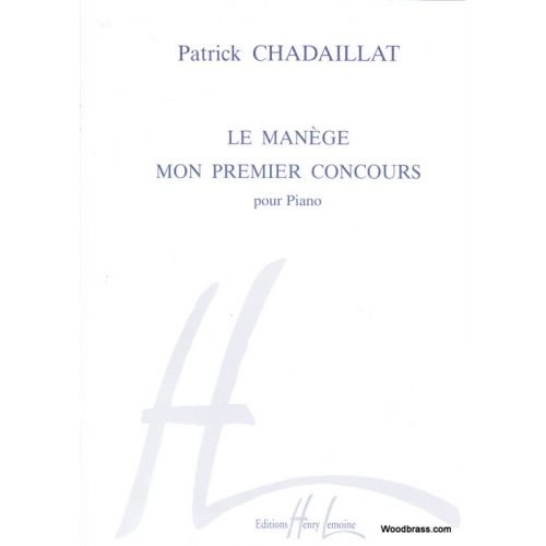 LEMOINE CHADAILLAT PATRICK - MANÈGE ET MON PREMIER CONCOURS - PIANO