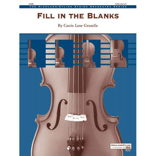 ALFRED PUBLISHING GRUSELLE CARRIE LANE - FILL IN THE BLANKS - STRING ORCHESTRA