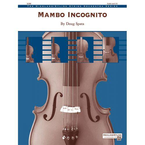 ALFRED PUBLISHING SPATA DOUG - MAMBO INCOGNITO - STRING ORCHESTRA