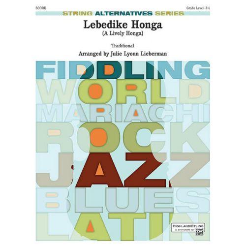 ALFRED PUBLISHING LIEBERMAN JULIE LYONN - LEBEDIKE HONGA - STRING ORCHESTRA