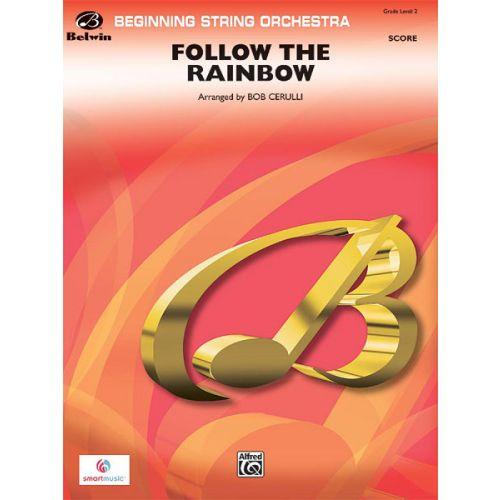 ALFRED PUBLISHING CERULLI BOB - FOLLOW THE RAINBOW - STRING ORCHESTRA