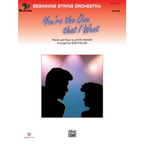 ALFRED PUBLISHING FARRAR JOHN - YOU'RE THE ONE THAT I WANT - STRING ORCHESTRA