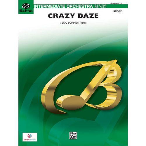 ALFRED PUBLISHING SCHMIDT J. ERIC - CRAZY DAZE - FLEXIBLE ORCHESTRA