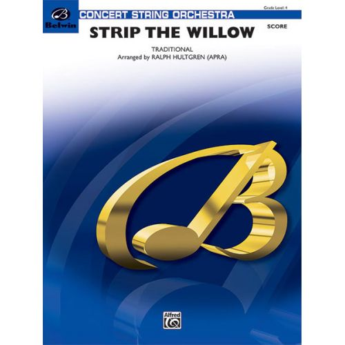 ALFRED PUBLISHING HULTGREN RALPH - STRIP THE WILLOW - STRING ORCHESTRA