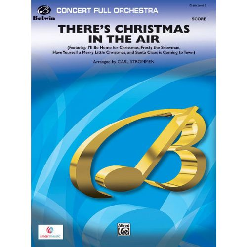 ALFRED PUBLISHING STROMMEN CARL - THERE'S CHRISTMAS IN THE AIR - FULL ORCHESTRA