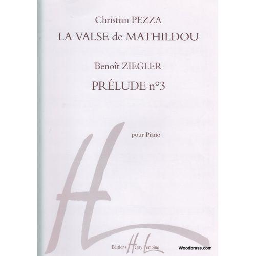 LEMOINE PEZZA C. - VALSE DE MATHILDOU / ZIEGLER B. - PRELUDE N°3 - PIANO