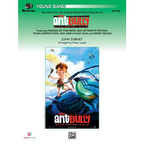 ALFRED PUBLISHING DEBNEY JOHN - ANT BULLY, SELECTIONS FROM - SYMPHONIC WIND BAND