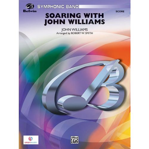 ALFRED PUBLISHING WILLIAMS JOHN - SOARING WITH JOHN WILLIAMS - SYMPHONIC WIND BAND