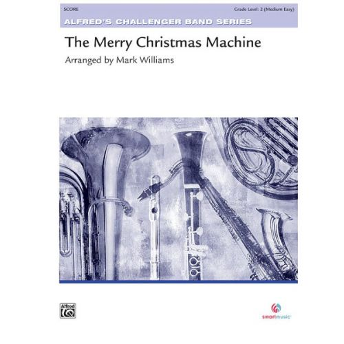 ALFRED PUBLISHING WILLIAMS JOHN - MERRY CHRISTMAS MACHINE - SYMPHONIC WIND BAND