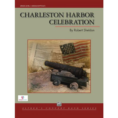 ALFRED PUBLISHING SHELDON ROBERT - CHARLESTON HARBOR CELEBRATION - SYMPHONIC WIND BAND
