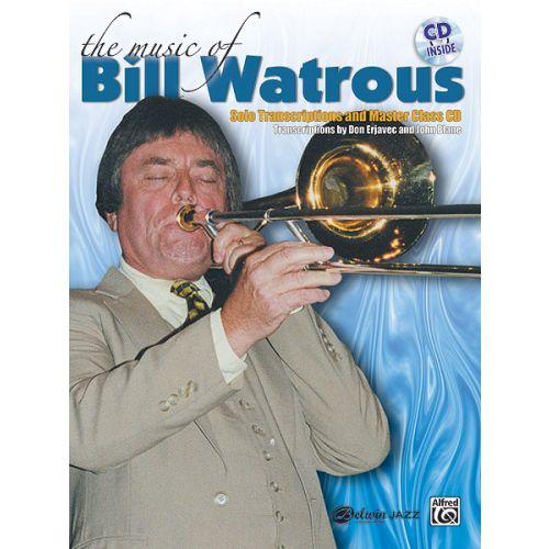 ALFRED PUBLISHING WATROUS BILL - MUSIC OF BILL WATROUS - TROMBONE