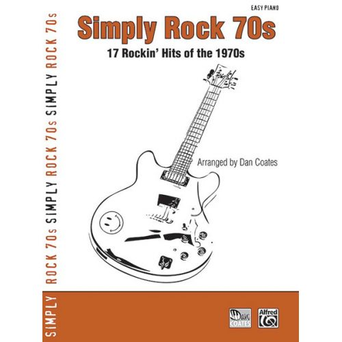 ALFRED PUBLISHING COATES DAN - SIMPLY ROCK 70S - PIANO SOLO